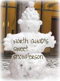 North Quad's sweet snowperson
