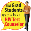 U-M Grad Students, Apply to be an HIV Test Counselor