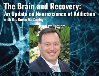 The brain and recovery:  An Update on Neuroscience of Addiction by Kevin McCauley