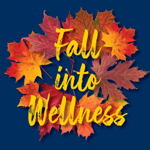 """Yellow """"Fall into Wellness"""" text over fall color leaves"""