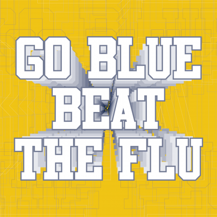 Go Blue, Beat the Flu